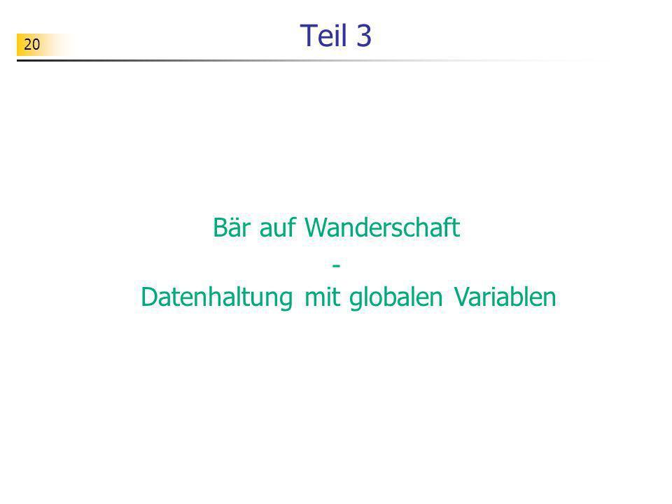 20 Teil 3 Bär auf Wanderschaft - Datenhaltung mit globalen Variablen
