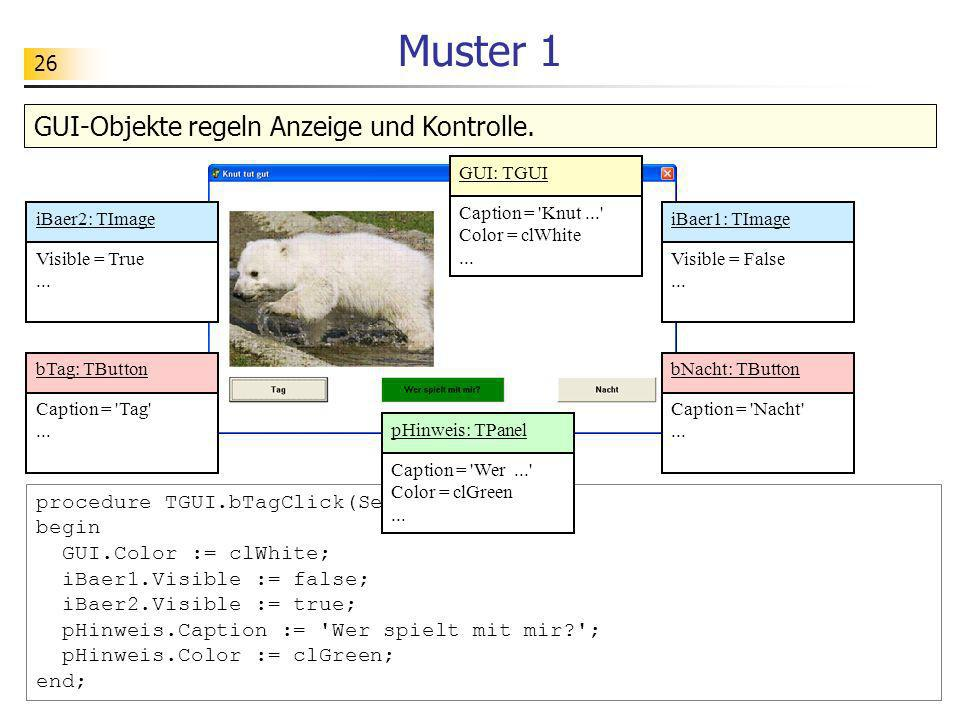 26 iBaer1: TImage Visible = False... iBaer2: TImage Visible = True... bTag: TButton Caption = 'Tag'... bNacht: TButton Caption = 'Nacht'... GUI: TGUI
