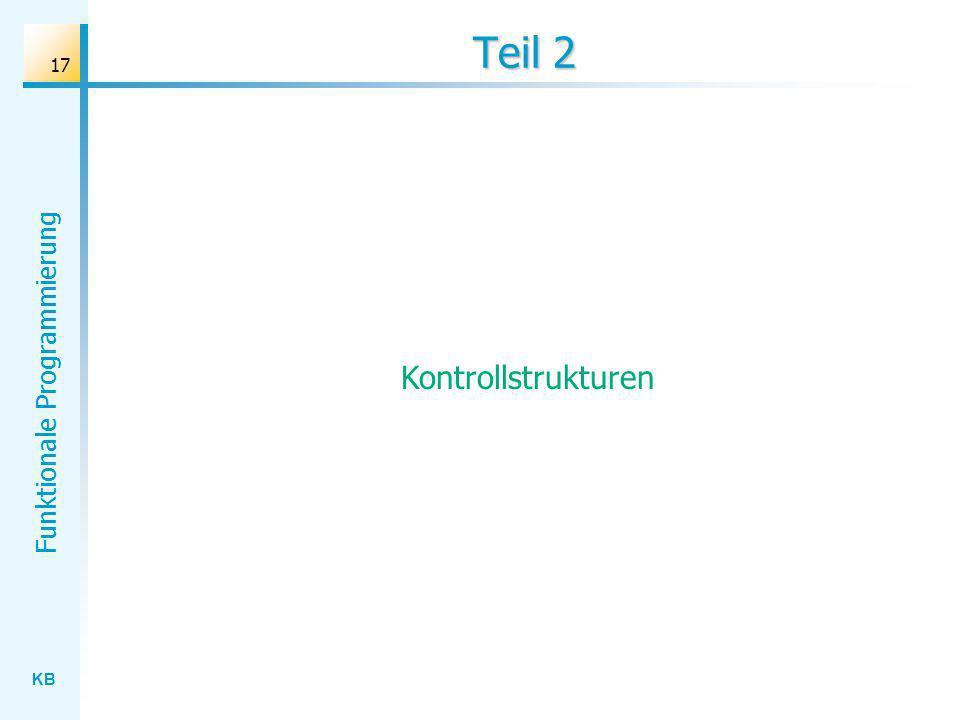 KB Funktionale Programmierung 17 Teil 2 Kontrollstrukturen