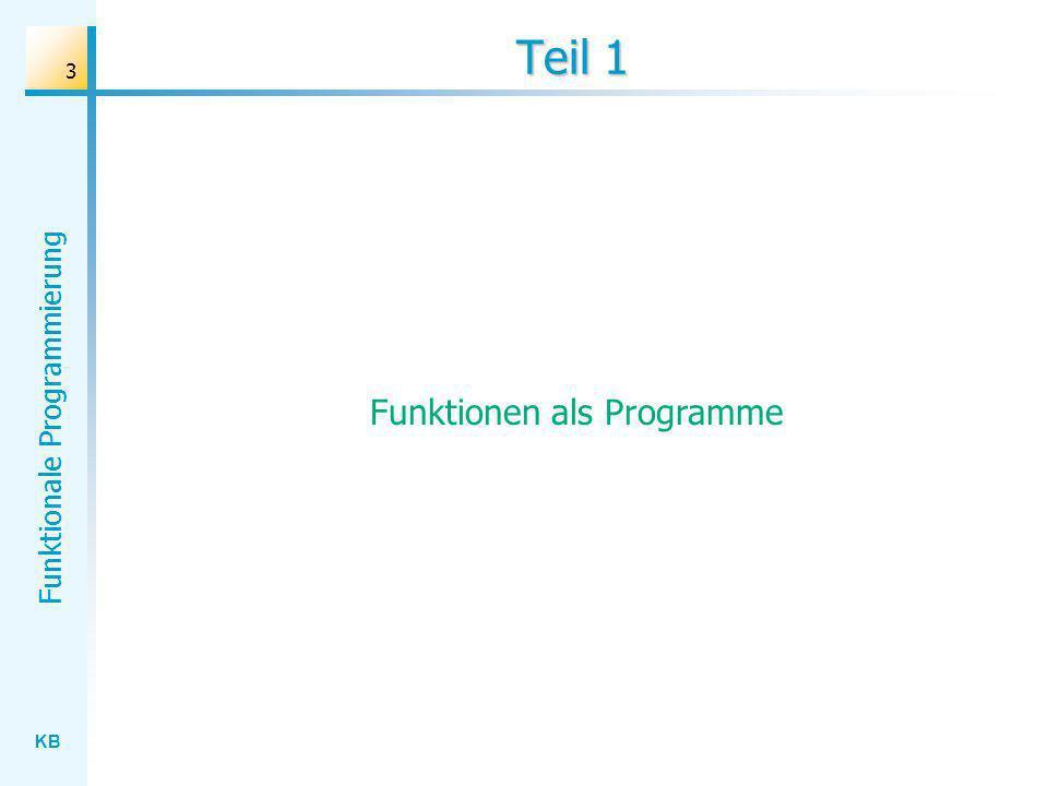 KB Funktionale Programmierung 3 Teil 1 Funktionen als Programme