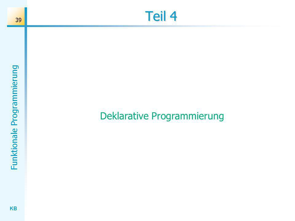 KB Funktionale Programmierung 39 Teil 4 Deklarative Programmierung