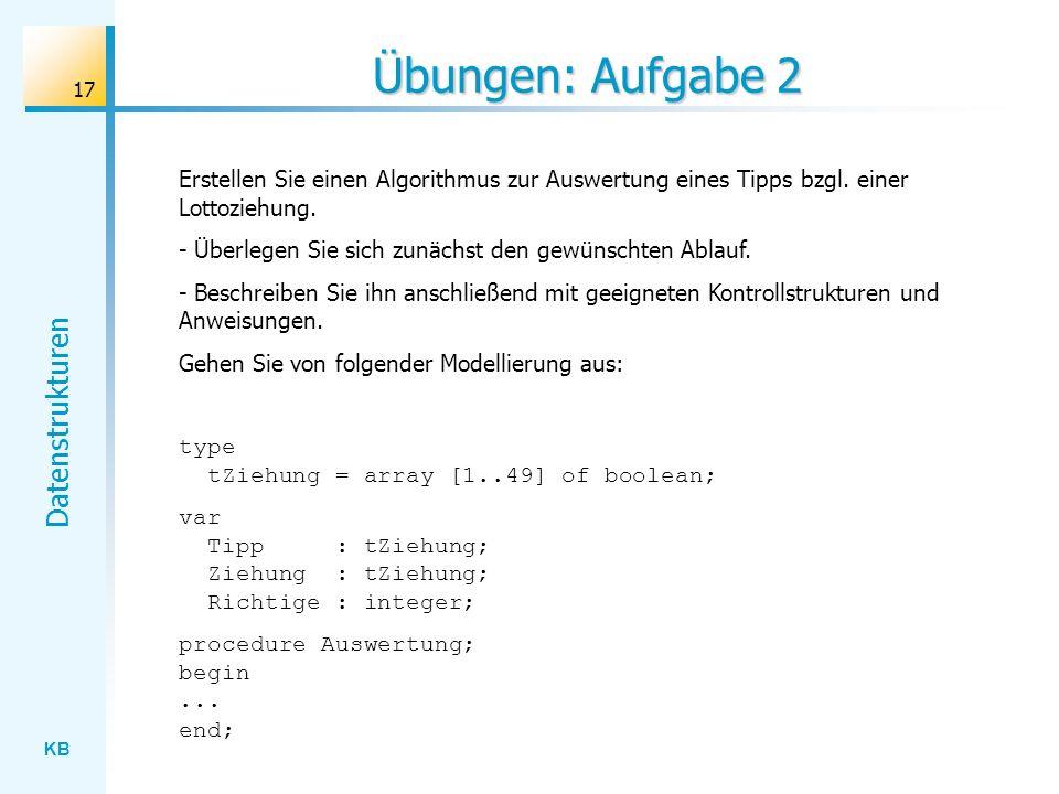 KB Datenstrukturen 17 Übungen: Aufgabe 2 Erstellen Sie einen Algorithmus zur Auswertung eines Tipps bzgl.