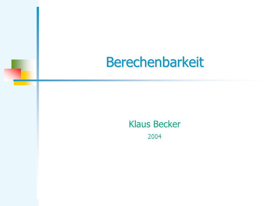 KB Berechenbarkeit 102 Berechnungsmodelle Grundschema eines algorithmisch gesteuerten Systems Prozessor Anweisungen Eingaben Ausgaben Präzisierungsansätze: Maschinenorientierter Ansatz: Turingmaschine, Registermaschine Zuordnungsorientierter Ansatz: partiell rekursive Funktion Anweisungsorientierter Ansatz: WHILE, Pascal, Delphi, C, Java,...