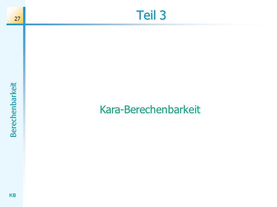 KB Berechenbarkeit 27 Teil 3 Kara-Berechenbarkeit