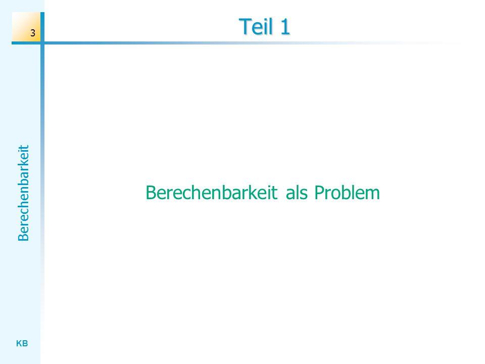 KB Berechenbarkeit 3 Teil 1 Berechenbarkeit als Problem