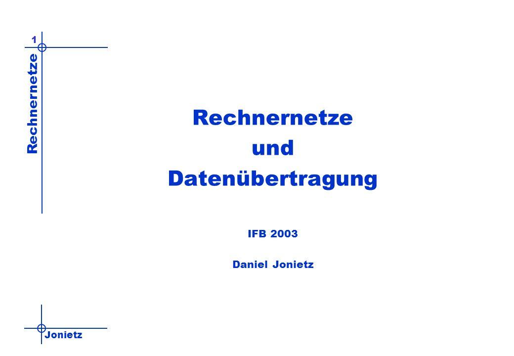 Jonietz Rechnernetze 1 und Datenübertragung IFB 2003 Daniel Jonietz