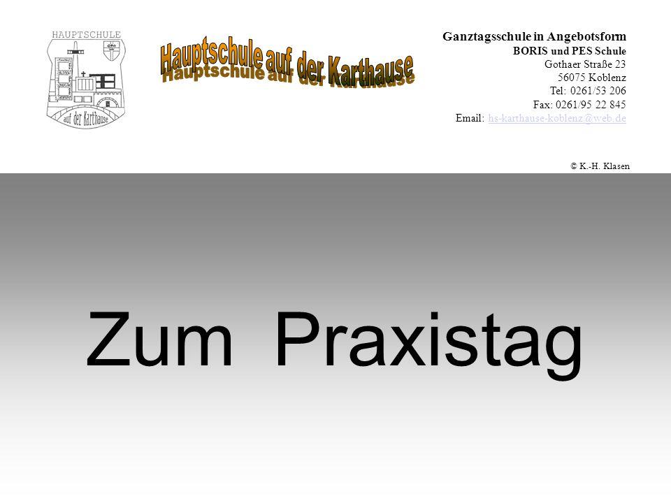 Zum Praxistag Ganztagsschule in Angebotsform BORIS und PES Schule Gothaer Straße 23 56075 Koblenz Tel: 0261/53 206 Fax: 0261/95 22 845 Email: hs-karth