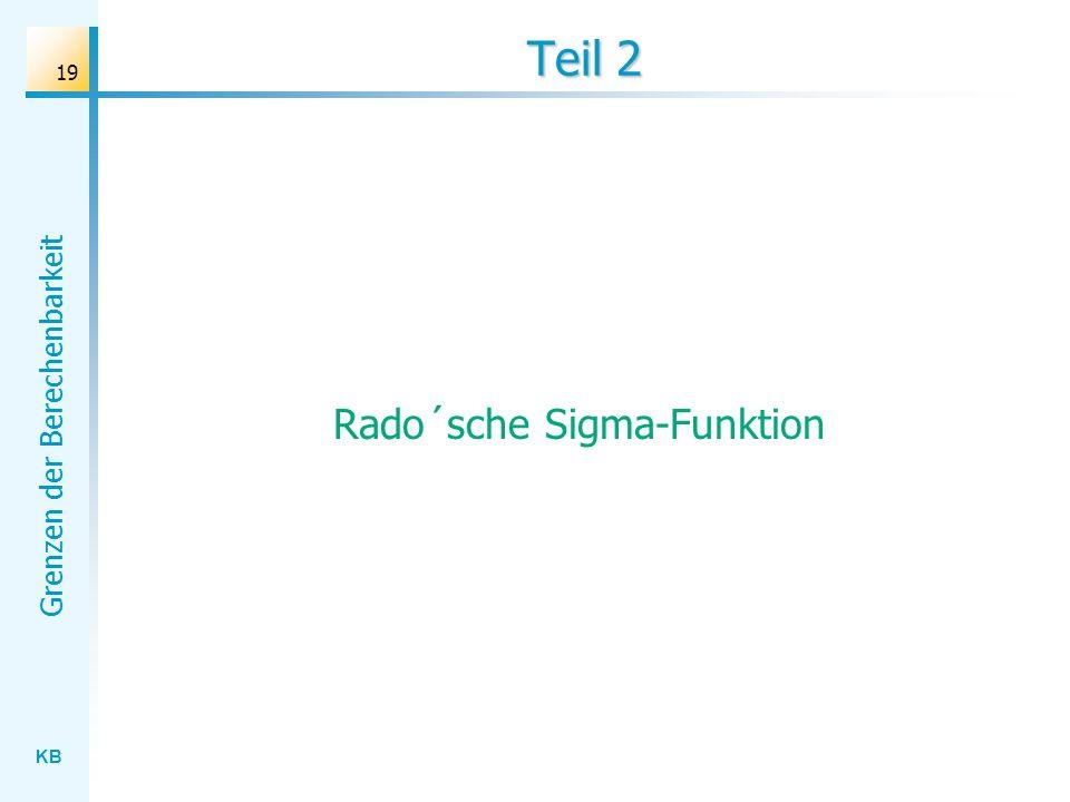 KB Grenzen der Berechenbarkeit 19 Teil 2 Rado´sche Sigma-Funktion
