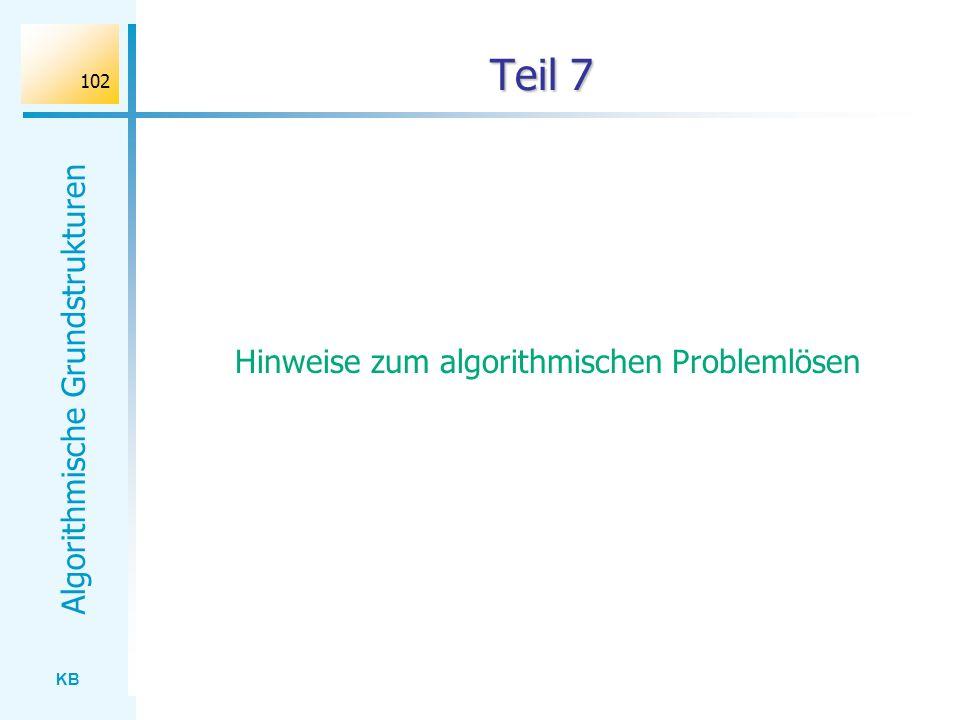 KB Algorithmische Grundstrukturen 102 Teil 7 Hinweise zum algorithmischen Problemlösen