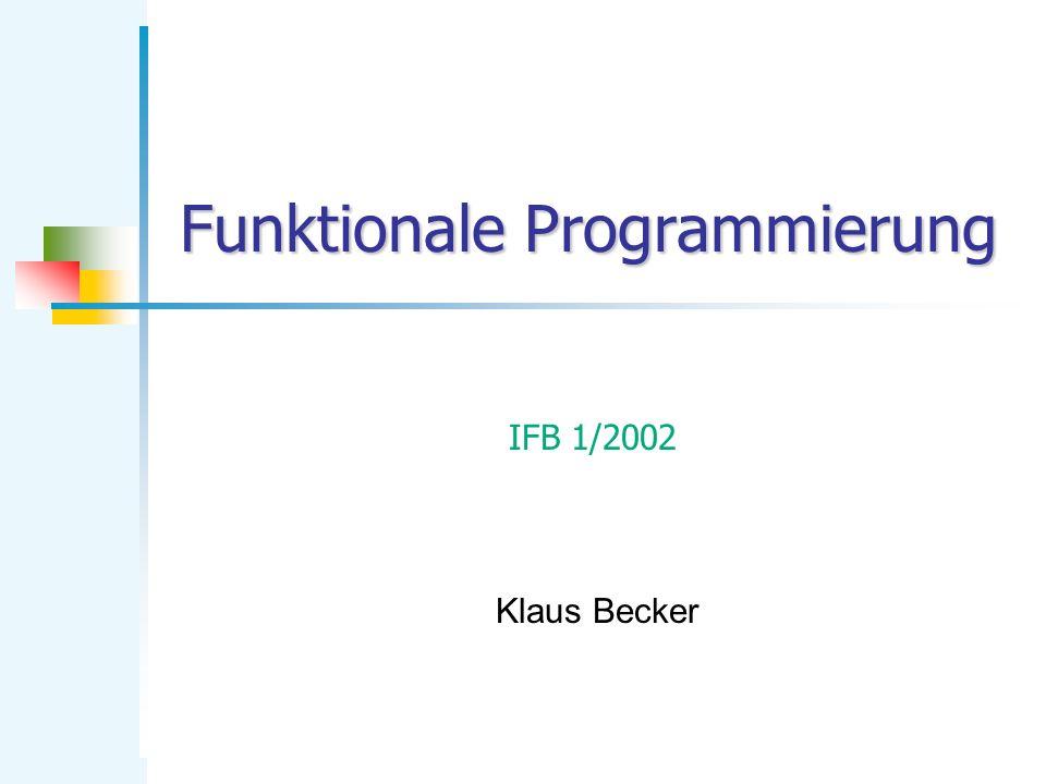 Funktionale Programmierung IFB 1/2002 Klaus Becker