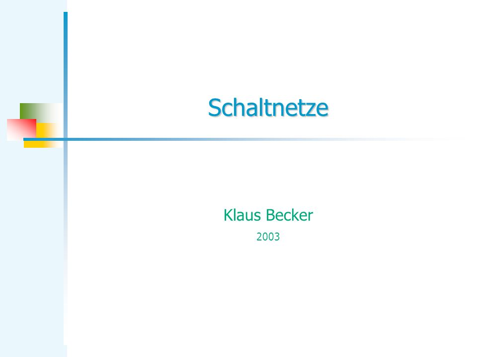 Schaltnetze Klaus Becker 2003