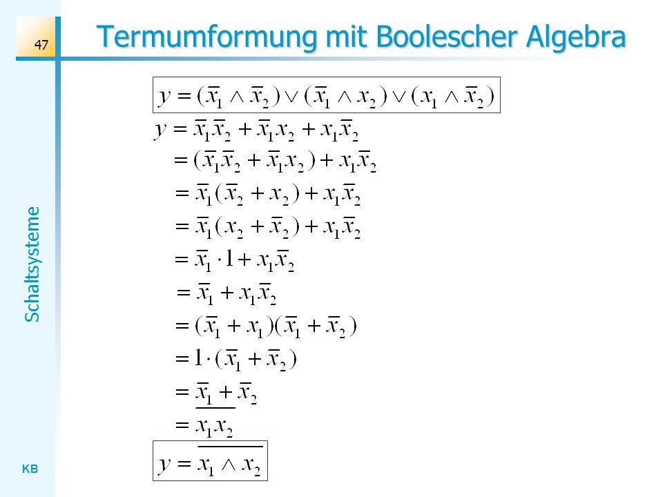 KB Schaltsysteme 47 Termumformung mit Boolescher Algebra
