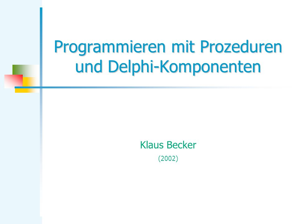 KB Programmieren mit Prozeduren und Komponenten 22 Aufgabe 2 - Lösungsvorschlag Ersetze c: char neu: string var Text: string ß SS Hilf Datenaustausch: Verhaltensbeschreibung: Die Prozedur Ersetze ersetzt innerhalb der Zeichenkette Text das Zeichen c durch die neue Zeichenkette neu.