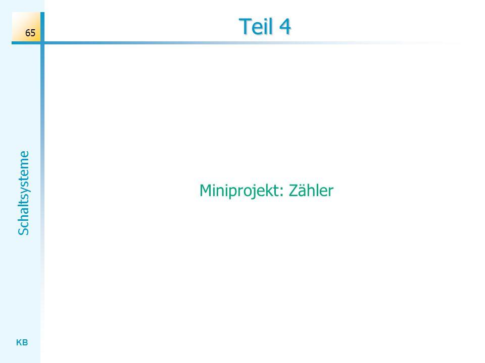 KB Schaltsysteme 65 Teil 4 Miniprojekt: Zähler