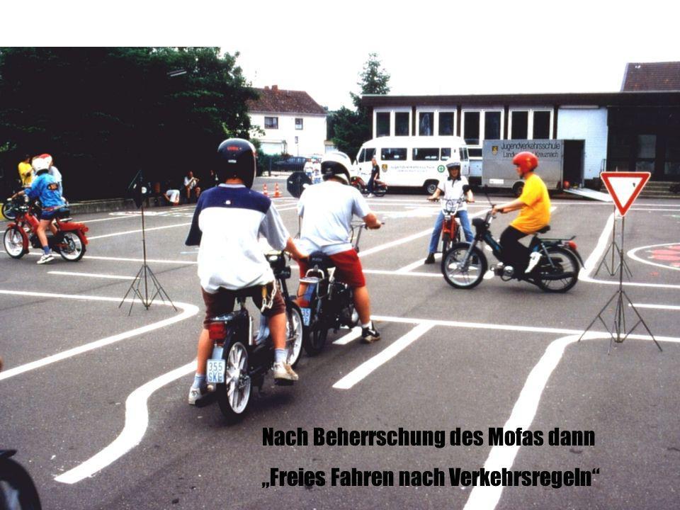 Nach Beherrschung des Mofas dann Freies Fahren nach Verkehrsregeln