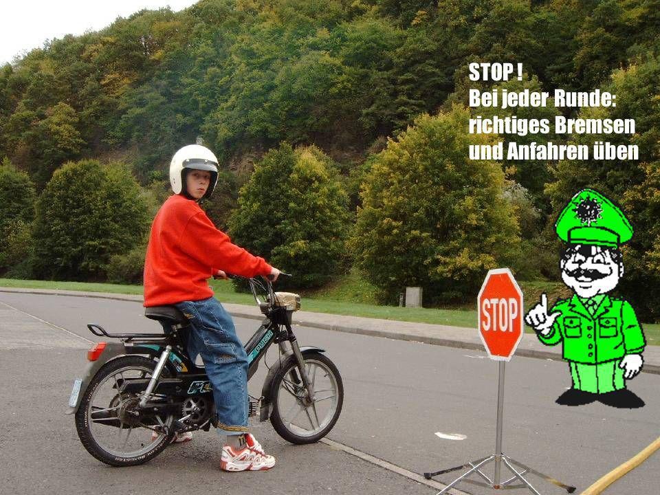 STOP ! Bei jeder Runde: richtiges Bremsen und Anfahren üben