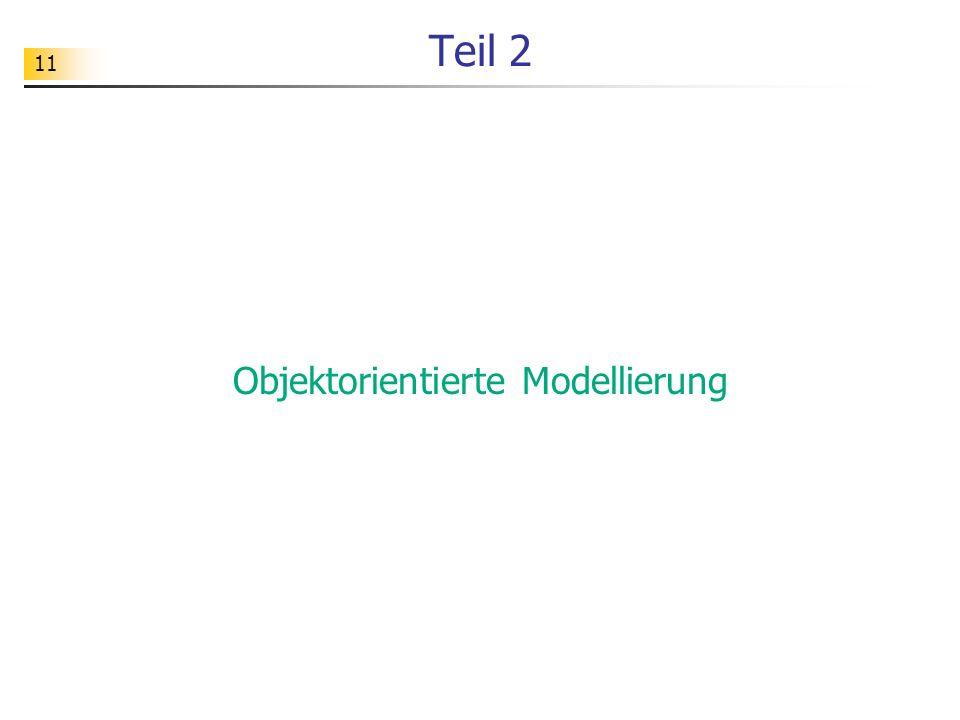 11 Teil 2 Objektorientierte Modellierung