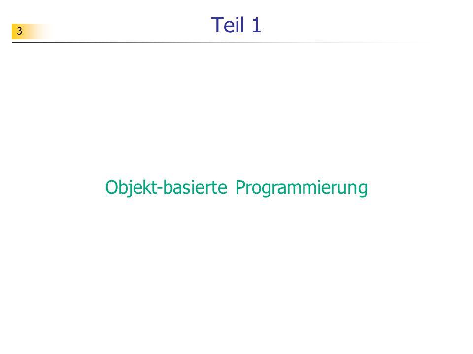 3 Teil 1 Objekt-basierte Programmierung