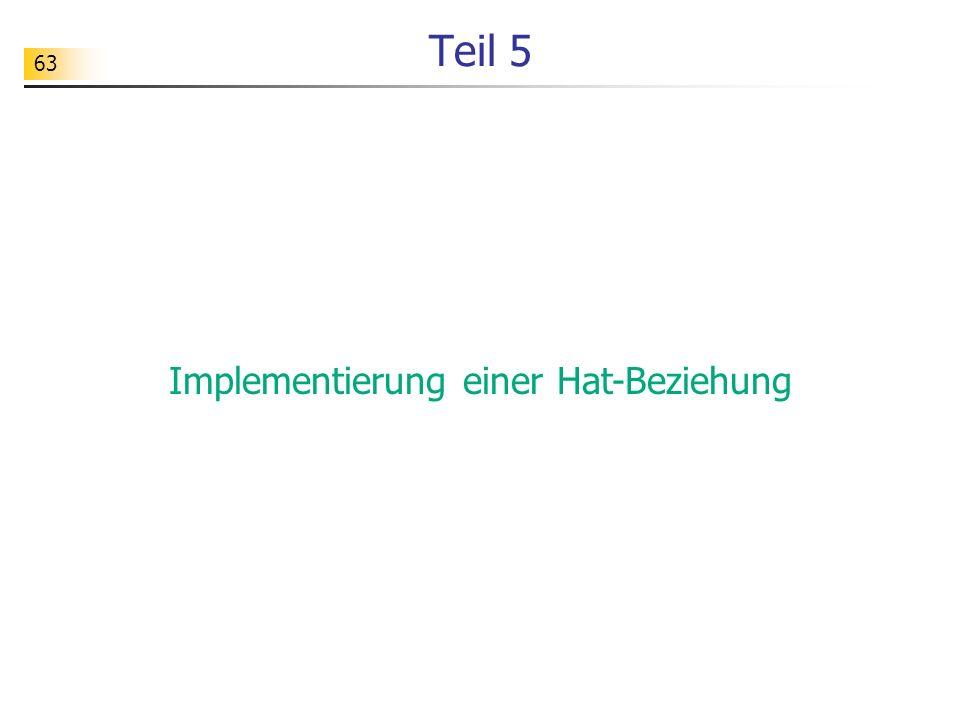 64 Zielsetzung spielmanagerwuerfelA instance of zustand =...augen = 3 Die Implementierung der Hat-Beziehung soll anhand eines Teilmodells des Gesamtmodells gezeigt werden.