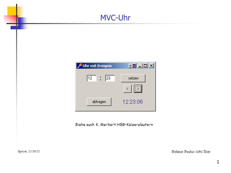 2 Modellierung der Klassen Klassendiagramm GUI-Klasse Ansicht, Steuerung (Unit: uUhrform.pas) Modell Datenklasse Fachkonzeptklasse (Unit: mTUhr.pas)