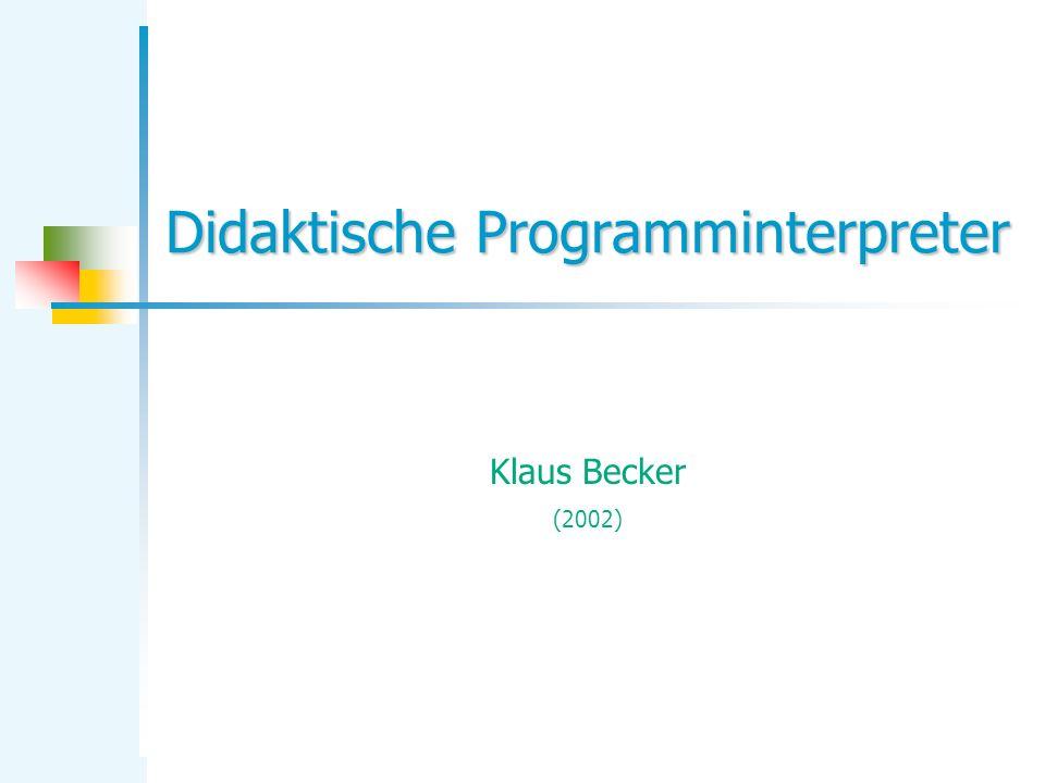 Didaktische Programminterpreter Klaus Becker (2002)