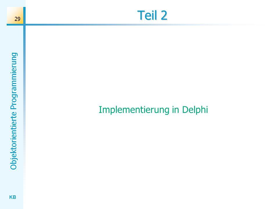 KB Objektorientierte Programmierung 29 Teil 2 Implementierung in Delphi