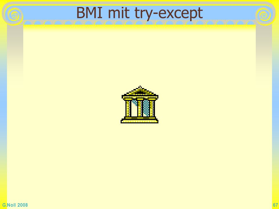 G.Noll 2008 67 BMI mit try-except
