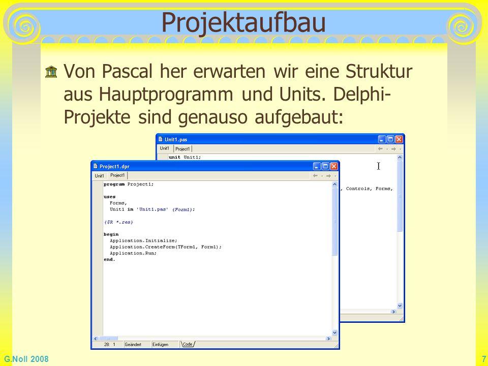 G.Noll 2008 58 Literatur Internet Eine Google-Suche mit Delphi Unterricht liefert eine unüberschaubare Vielfalt an Seiten http://www.hsg-kl.de/faecher/inf/index.php http://www.plauener.de/~lessing/delphi/delphi_v.htm http://www.dsdt.info/grundlagen/ http://www.delphipraxis.net (Stand: 27.3.2008)