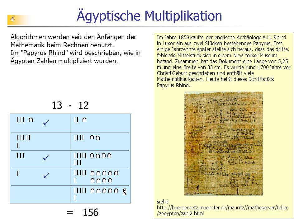 4 Im Jahre 1858 kaufte der englische Archäologe A.H. Rhind in Luxor ein aus zwei Stücken bestehendes Papyrus. Erst einige Jahrzehnte später stellte si
