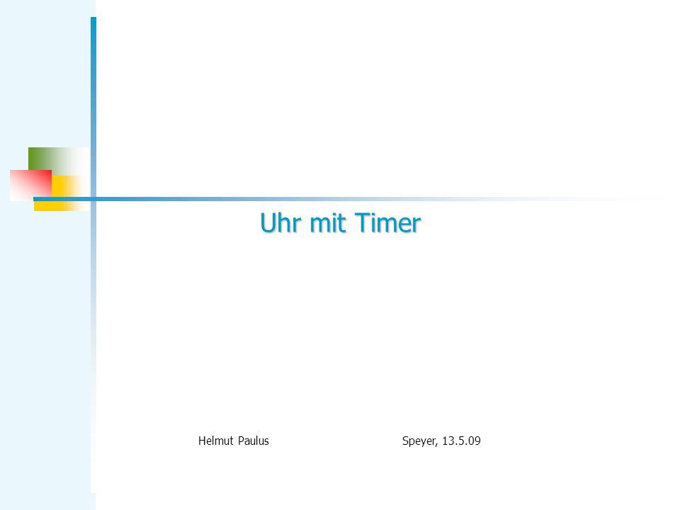 Uhr mit Timer Helmut Paulus Speyer, 13.5.09