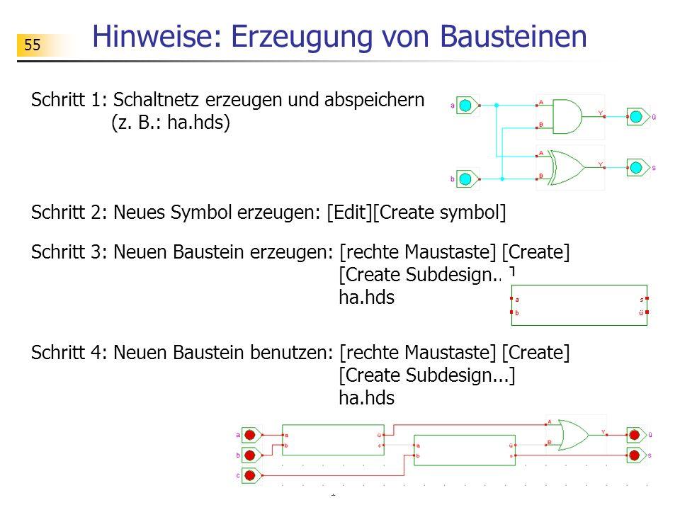 55 Hinweise: Erzeugung von Bausteinen Schritt 1: Schaltnetz erzeugen und abspeichern (z.