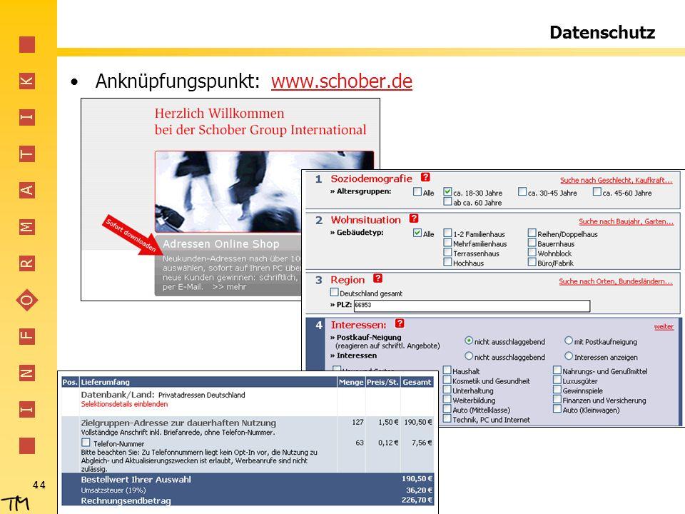 I N F O R M A T I K 44 Datenschutz Anknüpfungspunkt: www.schober.dewww.schober.de