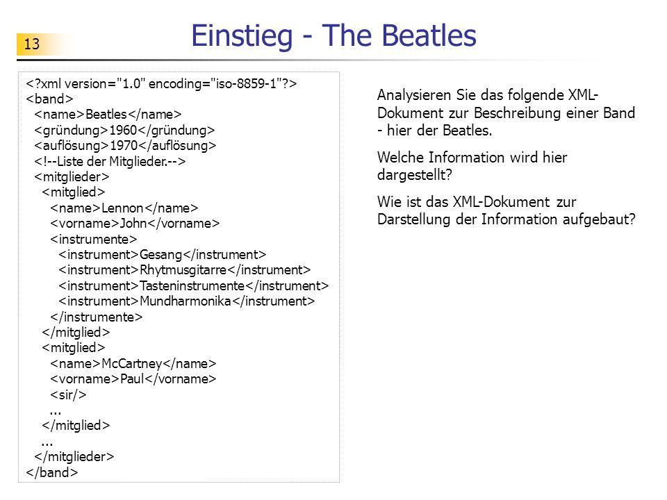13 Einstieg - The Beatles Beatles 1960 1970 Lennon John Gesang Rhytmusgitarre Tasteninstrumente Mundharmonika McCartney Paul...... Analysieren Sie das