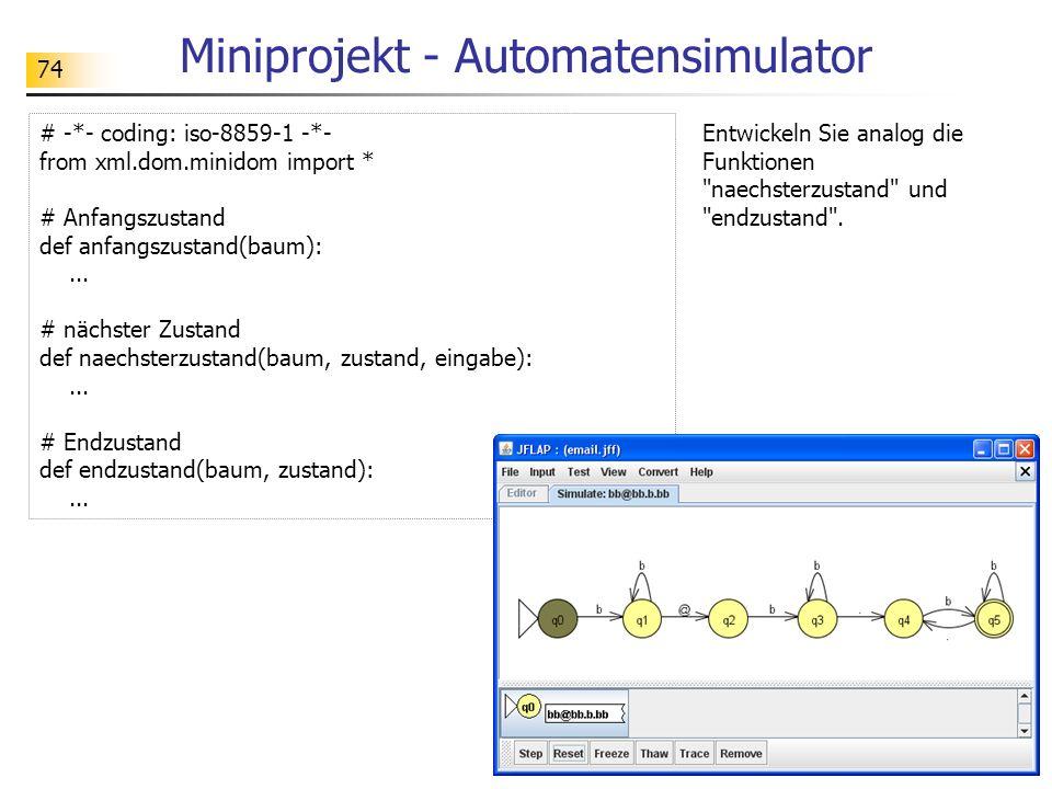 74 Miniprojekt - Automatensimulator Entwickeln Sie analog die Funktionen