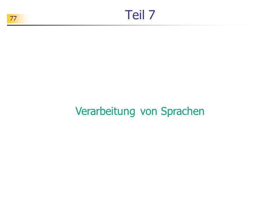 77 Teil 7 Verarbeitung von Sprachen