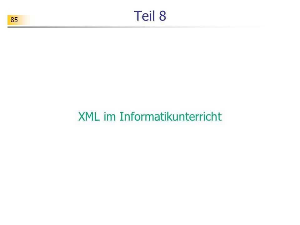85 Teil 8 XML im Informatikunterricht
