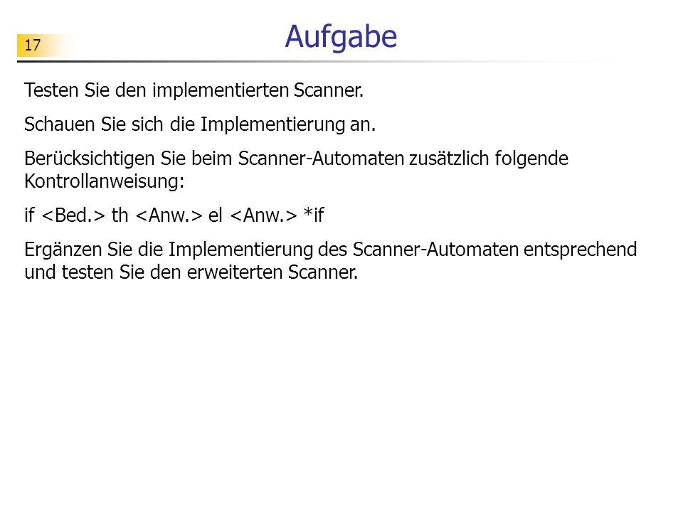 17 Aufgabe Testen Sie den implementierten Scanner.