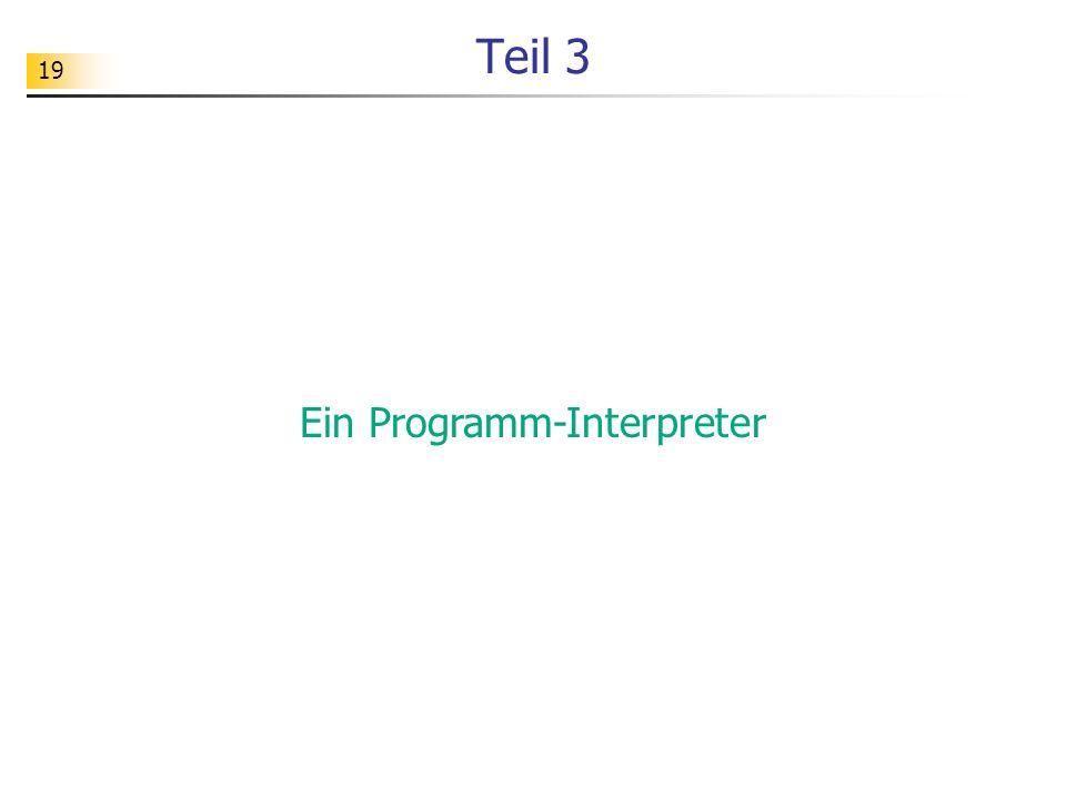19 Teil 3 Ein Programm-Interpreter