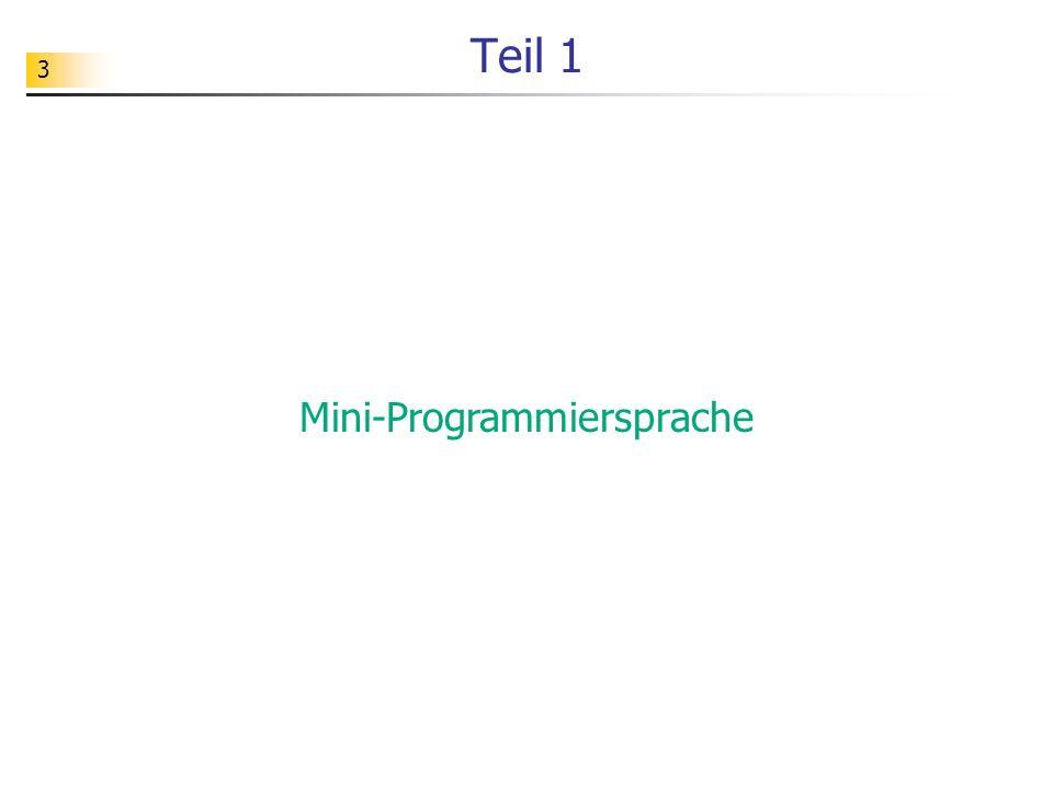 44 Aufgabe Erweitern Sie die Programmiersprache um folgende Kontrollanweisung: if t e *if Ergänzen Sie entsprechend den Scanner, den Parser, den Interpreter und den Übersetzer (Codegenerator).