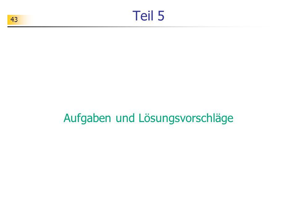 43 Teil 5 Aufgaben und Lösungsvorschläge