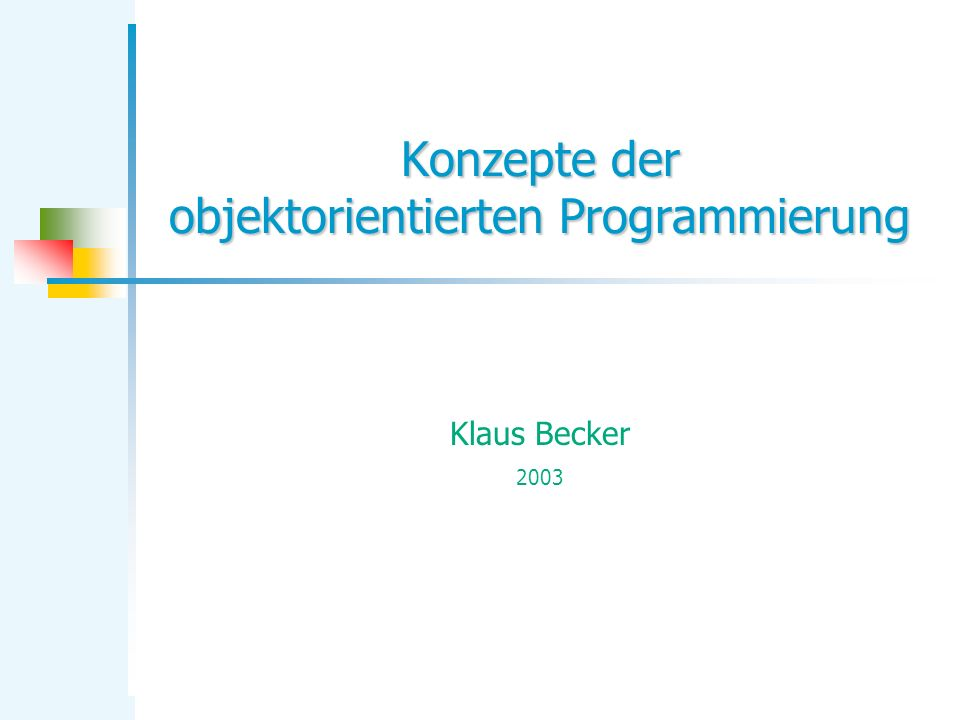 KB Objektorientierte Programmierung 12 Späte Bindung Erst zur Laufzeit steht fest, welche Objekte am Spiel beteiligt sind und damit, wie die Operation werfen ausgeführt wird.