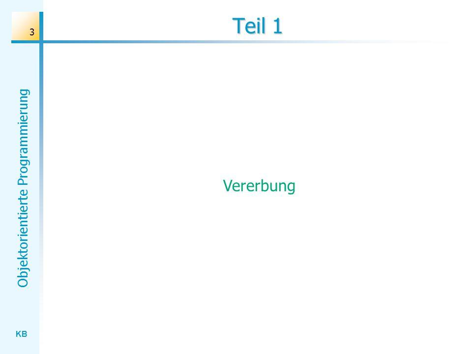 KB Objektorientierte Programmierung 24 Literaturhinweise Helmut Balzert: Lehrbuch Grundlagen der Informatik.