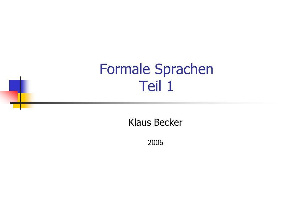 Formale Sprachen Teil 1 Klaus Becker 2006