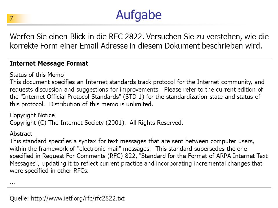 7 Aufgabe Internet Message Format Status of this Memo This document specifies an Internet standards track protocol for the Internet community, and req