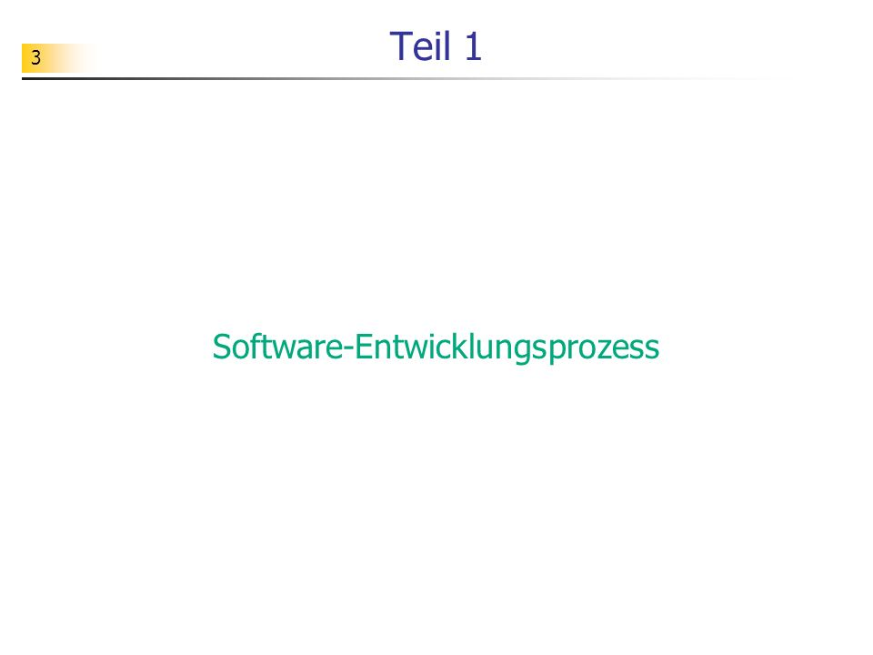 24 Zielsetzung Ziel ist es, dass Sie einen gesamten Software-Entwicklungsprozess selbstständig durchlaufen.