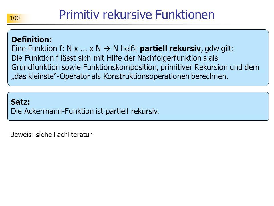 100 Primitiv rekursive Funktionen Definition: Eine Funktion f: N x...