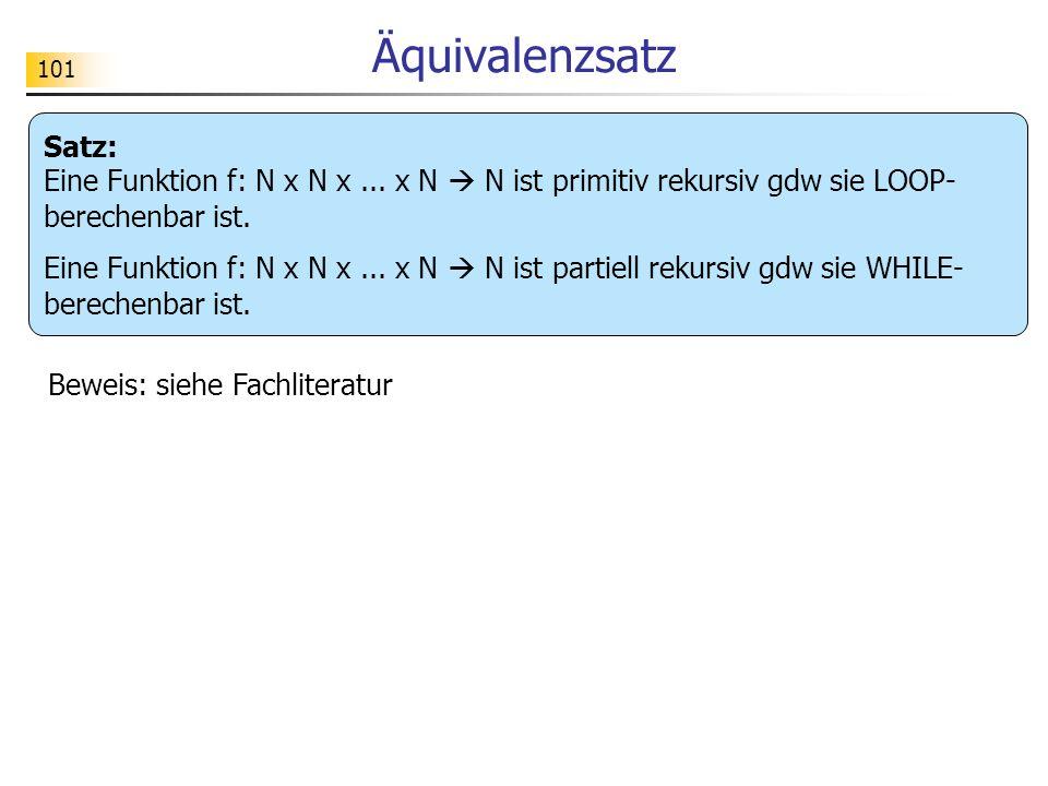 101 Äquivalenzsatz Satz: Eine Funktion f: N x N x...