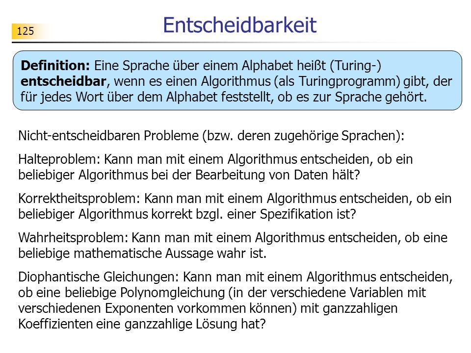 125 Entscheidbarkeit Nicht-entscheidbaren Probleme (bzw.