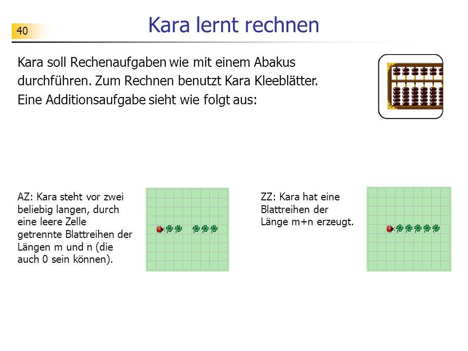 40 Kara lernt rechnen Kara soll Rechenaufgaben wie mit einem Abakus durchführen.