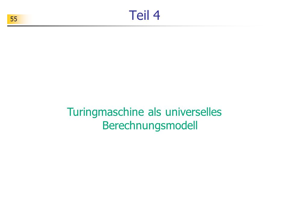 55 Teil 4 Turingmaschine als universelles Berechnungsmodell